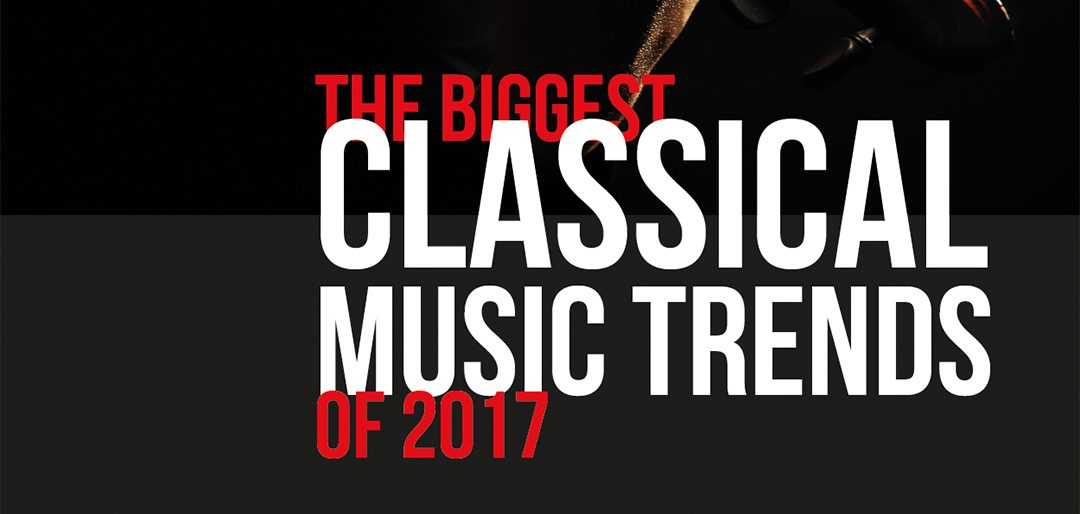 The Biggest Classical Music Trends of 2017