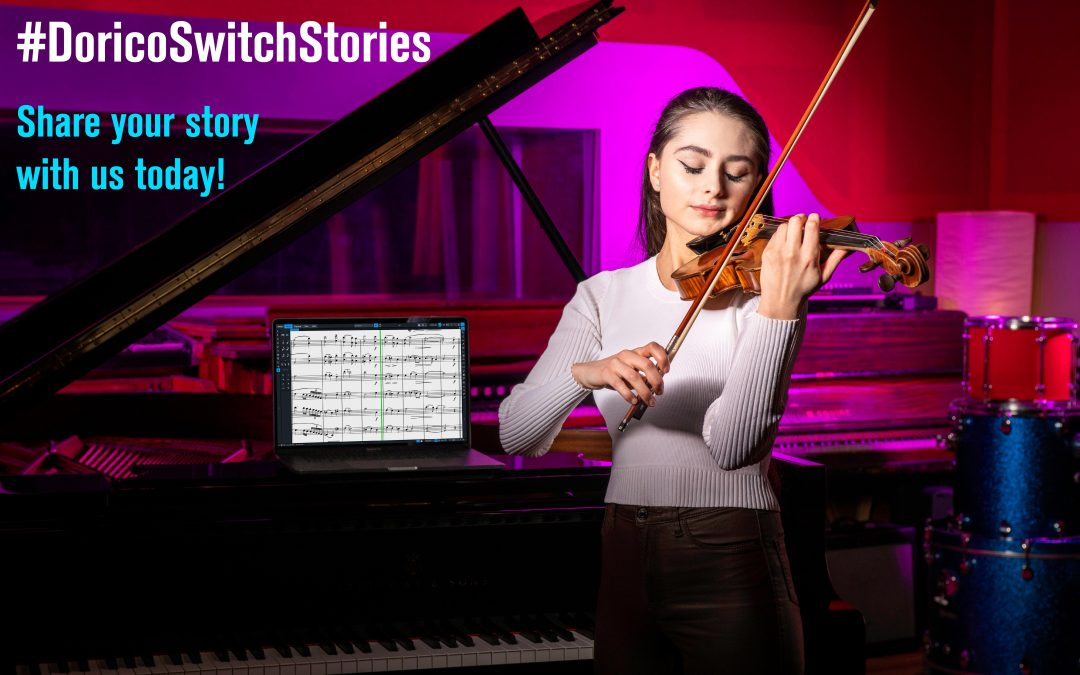 #DoricoSwitchStories – Share yours with us today!