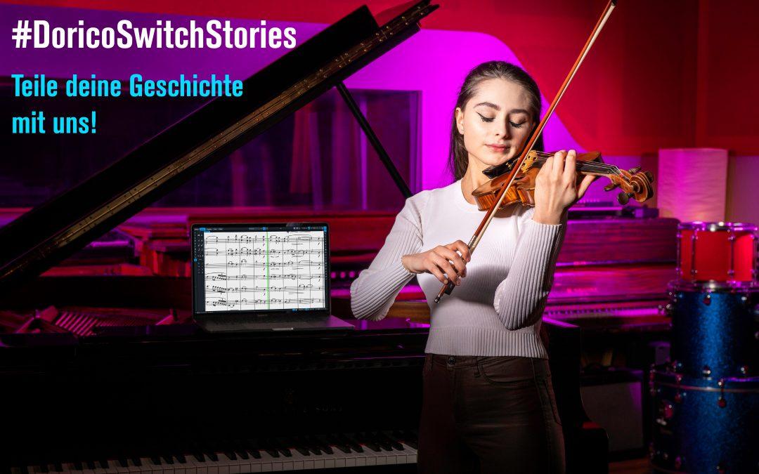 #DoricoSwitchStories –  Teile deine Geschichte mit uns!